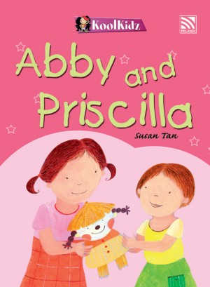 Abby and Priscilla by Susan Tan from Pelangi ePublishing Sdn. Bhd. in General Novel category