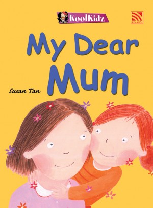 My Dear Mum by Susan Tan from Pelangi ePublishing Sdn. Bhd. in General Novel category