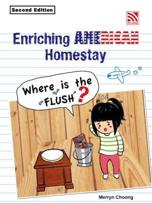 Enriching American Homestay - Where is the Flush? (Second Edition) by Choong Merryn from Pelangi ePublishing Sdn. Bhd. in Teen Novel category