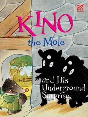 Kino the Mole and His Underground Surprise