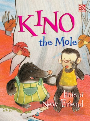 Kino the Mole Has a New Friend by Antonio Vincenti from Pelangi ePublishing Sdn. Bhd. in General Novel category