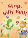 Stop, Billy Bull!