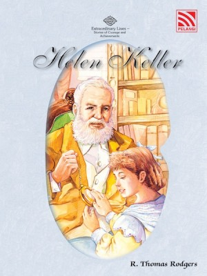 Helen Keller by R. Thomas Rodgers from Pelangi ePublishing Sdn. Bhd. in Tots & Toddlers category