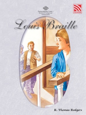 Louis Braille by R. Thomas Rodgers from Pelangi ePublishing Sdn. Bhd. in Tots & Toddlers category