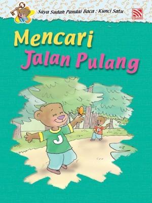 Mencari Jalan Pulang by Penerbitan Pelangi Sdn Bhd from Pelangi ePublishing Sdn. Bhd. in Children category