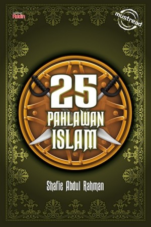 25 Pahlawan Islam by Shafie Abdul Rahman from Must Read Sdn Bhd in Religion category