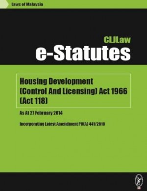 Housing Development (Control And Licensing) Act 1966 (Act 118)- As At 27 February 2014 - Incorporating Latest Amendment PU(A) 441/2010 by CLJ-Publication from Current Law Journal in Law category