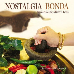 Nostalgia Bonda: Reminiscing Mum's Love by Kamariah Jamaludin from  in  category