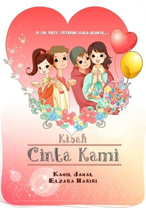 Kisah Cinta Kami by Kamil Jamal, Elzara Hariri from K Four Publishing in Teen Novel category
