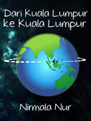 Dari Kuala Lumpur Ke Kuala Lumpur by Nirmala Nur from Nirmala Nur in General Novel category