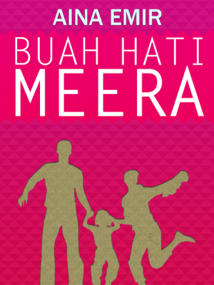 Buah Hati Meera by Aina Emir from Aina Emir in Romance category