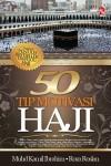 50 Tip Motivasi Haji & Umrah by Muhd Kamil Ibrahim, Roza Roslan from PTS Publications in Religion category