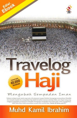 Travelog Haji: Mengubah Sempadan Iman by Muhd Kamil Ibrahim from PTS Publications in Religion category