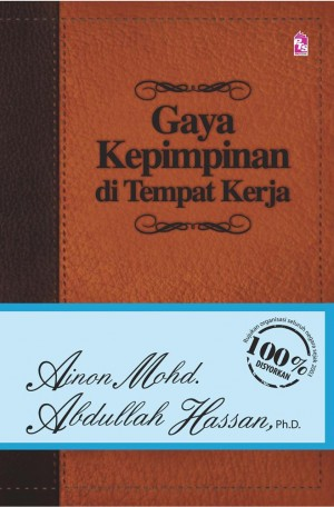 Gaya Kepimpinan Di Tempat Kerja by Abdullah Hassan, Ainon Mohd from PTS Publications in Business & Management category