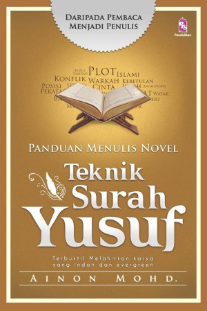 Panduan Menulis Novel: Teknik Surah Yusuf by Ainon Mohd. from PTS Publications in General Academics category