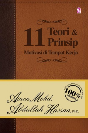 11 Teori dan Prinsip Motivasi di Tempat Kerja by Abdullah Hassan, Ainon Mohd from PTS Publications in Business & Management category