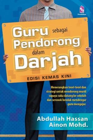Guru Sebagai Pendorong dalam Darjah by Abdullah Hassan, Ainon Mohd from  in  category