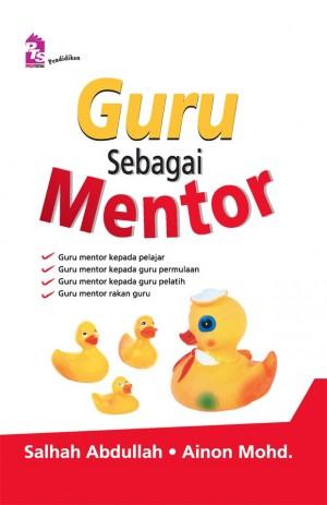 Guru Sebagai Mentor by Salhah Abdullah, Ainon Mohd from  in  category