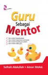 Guru Sebagai Mentor by Salhah Abdullah, Ainon Mohd from PTS Publications in General Academics category