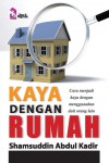 Kaya Dengan Rumah by Shamsuddin Abdul Kadir from PTS Publications in Finance & Investments category