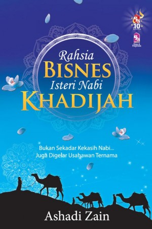 Rahsia Bisnes Isteri Nabi: Khadijah by Ashadi Zain from PTS Publications in Business & Management category