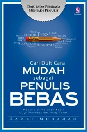 Cari Duit Cara Mudah Sebagai Penulis Bebas by Zamri Mohamad from PTS Publications in General Academics category