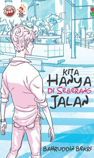 Kita Hanya di Seberang Jalan by Bahruddin Bekri from PTS Publications in General Novel category
