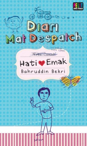 Diari Mat Despatch: Hati Emak by Bahruddin Bekri from  in  category