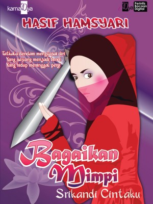 Bagaikan Mimpi: Srikandi Cintaku by Hasif Hamsyari from KarnaDya Solutions Sdn Bhd in Teen Novel category