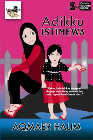 Adikku Istimewa by Aqmaer Halim from KarnaDya Solutions Sdn Bhd in Teen Novel category
