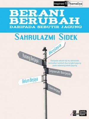 Berani Berubah by Sahrulazmi Sidek from KarnaDya Solutions Sdn Bhd in Motivation category