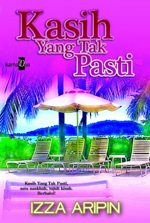 Kasih Yang Tak Pasti by Izza Aripin from KarnaDya Solutions Sdn Bhd in General Novel category