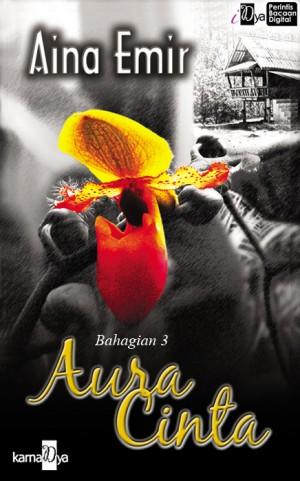 Aura Cinta (Bahagian 3) by Aina Emir from KarnaDya Solutions Sdn Bhd in Romance category