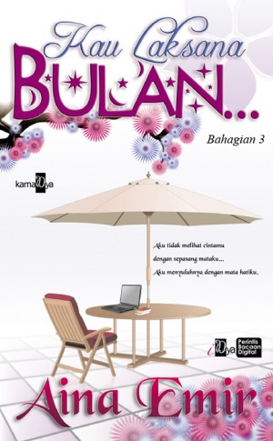 Kau Laksana Bulan (Bahagian 3) by Aina Emir from Aina Emir in Romance category