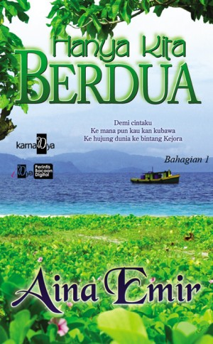 Hanya Kita Berdua (Bahagian 1) by Aina Emir from KarnaDya Solutions Sdn Bhd in Romance category