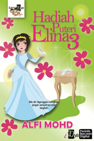 Hadiah Puteri Elina 3 by Alfi Mohd from KarnaDya Solutions Sdn Bhd in Teen Novel category