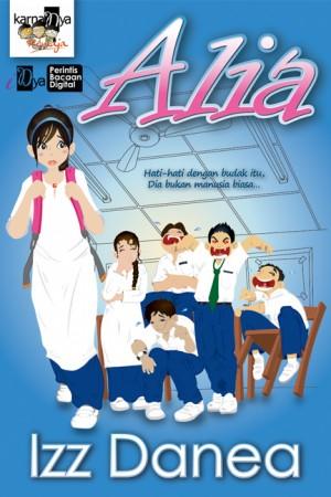 Alia by Izz Danea from KarnaDya Solutions Sdn Bhd in Teen Novel category