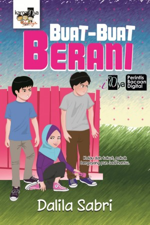 Buat-buat Berani by Dalila Sabri from KarnaDya Solutions Sdn Bhd in Teen Novel category