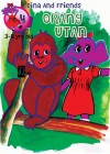 Dina and Friends: Orang Utan by iDya from KarnaDya Solutions Sdn Bhd in Tots & Toddlers category