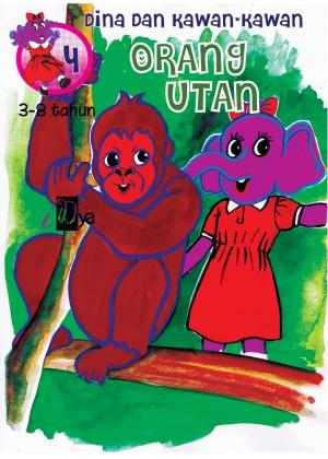 Dina dan Kawan-kawan: Orang Utan by iDya from KarnaDya Solutions Sdn Bhd in Tots & Toddlers category