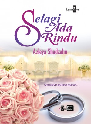 Selagi Ada Rindu by Azleya Shadzalin from KarnaDya Solutions Sdn Bhd in Romance category