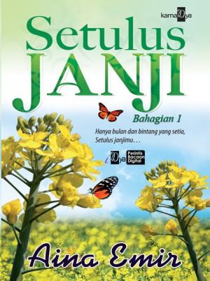 Setulus Janji (Bahagian 1) by Aina Emir from KarnaDya Solutions Sdn Bhd in Romance category
