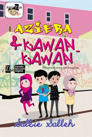 Aziera & Kawan-Kawan by Salbie Salleh from KarnaDya Solutions Sdn Bhd in Teen Novel category
