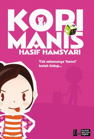Kopi Manis by Hasif Hamsyari from KarnaDya Solutions Sdn Bhd in Teen Novel category