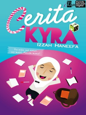 Cerita Kyra by Izzah Haneefa from KarnaDya Solutions Sdn Bhd in Teen Novel category