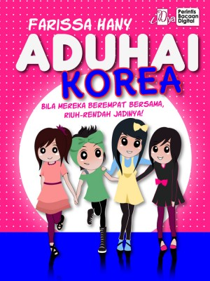 Aduhai Korea by Farissa Hany from KarnaDya Solutions Sdn Bhd in Teen Novel category