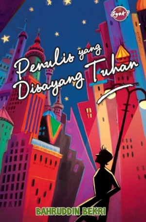 Penulis yang Disayang Tuhan by Bahruddin Bekri from PTS Publications in Teen Novel category