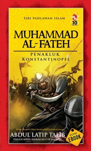 Muhammad Al Fateh Penakluk Konstantinopel by Abdul Latip Talib from PTS Publications in General Novel category