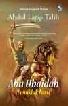 Abu Ubaidah: Penakluk Parsi by Abdul Latip Talib from  in  category
