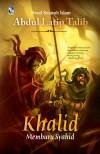 Khalid Al Walid by Abdul Latip Talib from PTS Publications in General Novel category